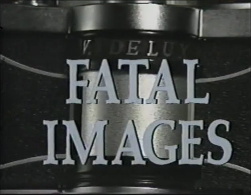 Title screencap from Fatal Images (1989)